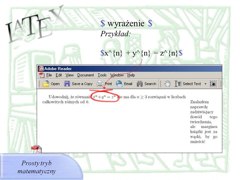 $ wyrażenie $ Przykład: $x^{n} + y^{n} = z^{n}$ Prosty tryb matematyczny