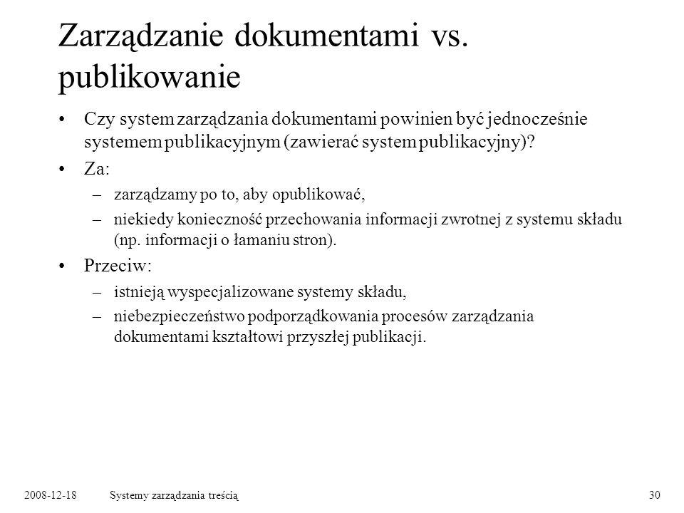 2008-12-18Systemy zarządzania treścią30 Zarządzanie dokumentami vs.