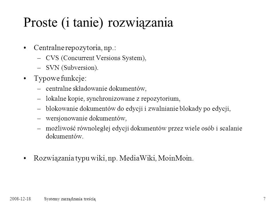 2008-12-18Systemy zarządzania treścią7 Proste (i tanie) rozwiązania Centralne repozytoria, np.: –CVS (Concurrent Versions System), –SVN (Subversion).