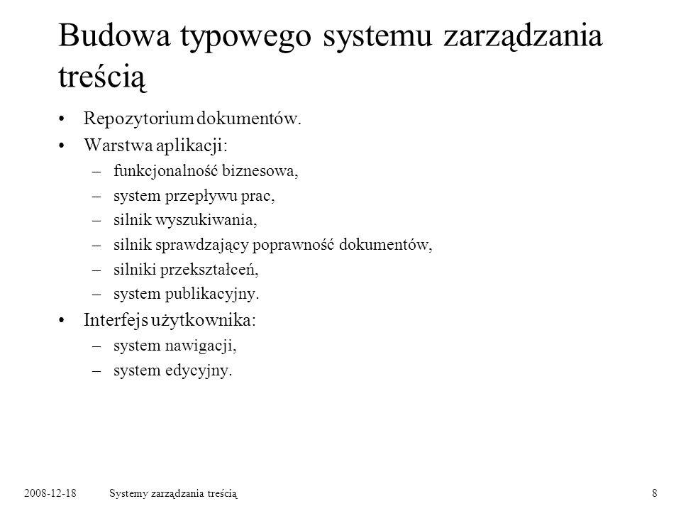 2008-12-18Systemy zarządzania treścią8 Budowa typowego systemu zarządzania treścią Repozytorium dokumentów.