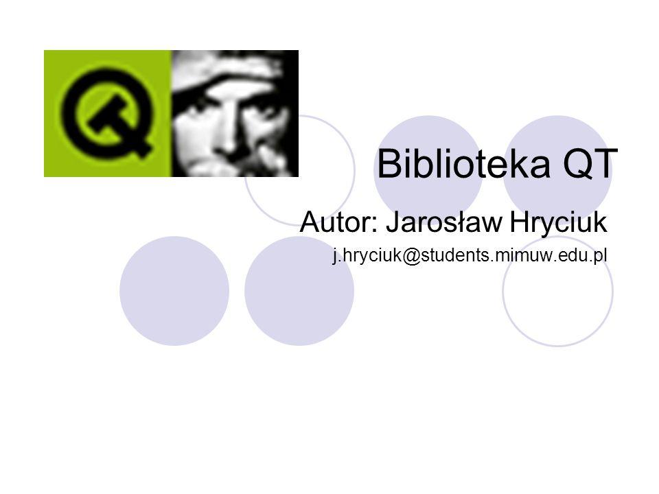Plan prezentacji: Twórcy Zastosowania Licencja Rozszerzenia C++: Qt Object Model Co może biblioteka Qt