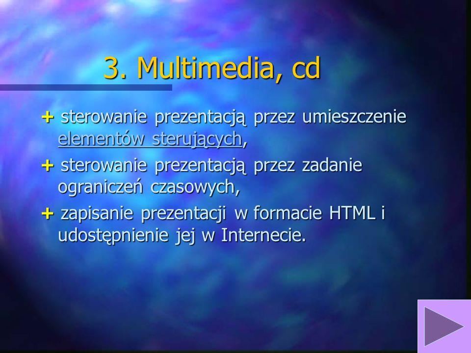 3. Multimedia, cd + wstawianie dźwięków i sekwencji video, sekwencji videosekwencji video + zasady wykorzystywania dostępnych formatów plików audio i