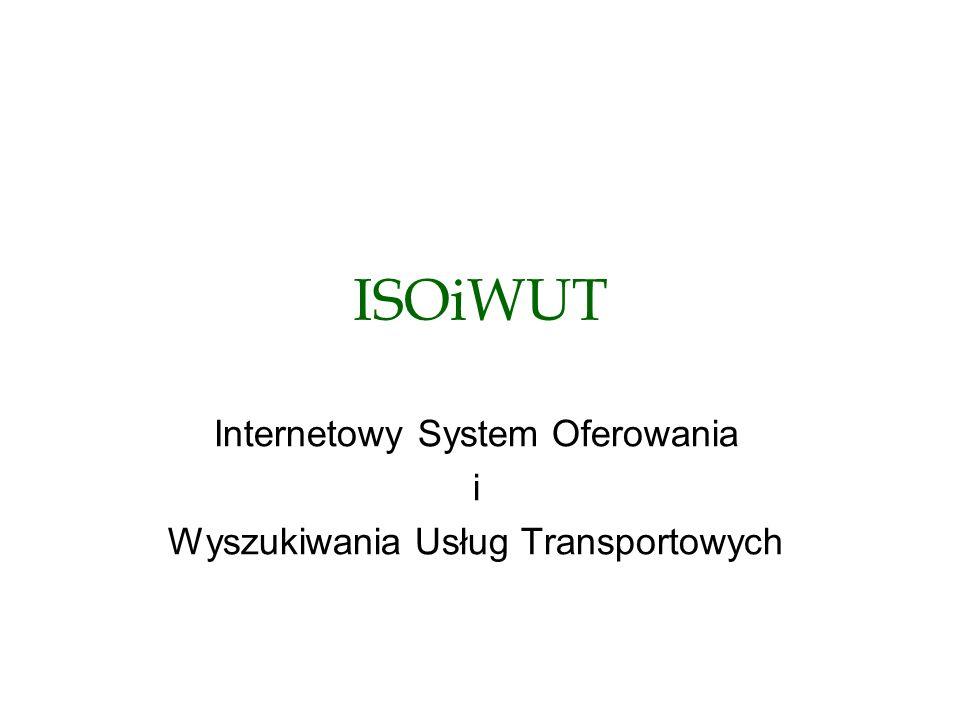 ISOiWUT Internetowy System Oferowania i Wyszukiwania Usług Transportowych