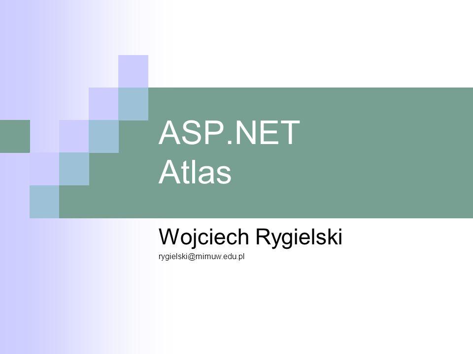 AJAX+ASP – dwie koncepcje Rozwiązanie 2 – odświeżanie kontrolek decyzję o tym co ma być odświeżane podejmuje programista