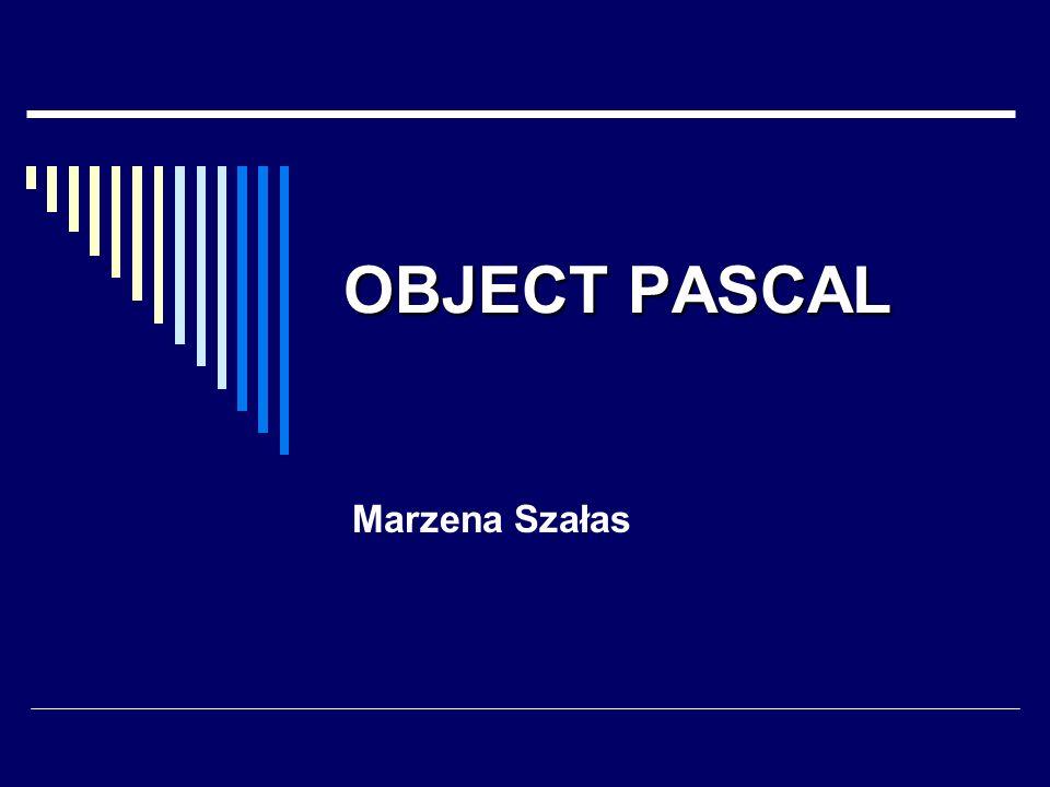 Object Pascal22 STRUKTURALNA OBSŁUGA WYJĄTKÓW klasa Exception – typ bazowy dla obiektów reprezentujących wyjątki (właściwość Message ); generowanie własnych wyjątków – instrukcja Raise ;
