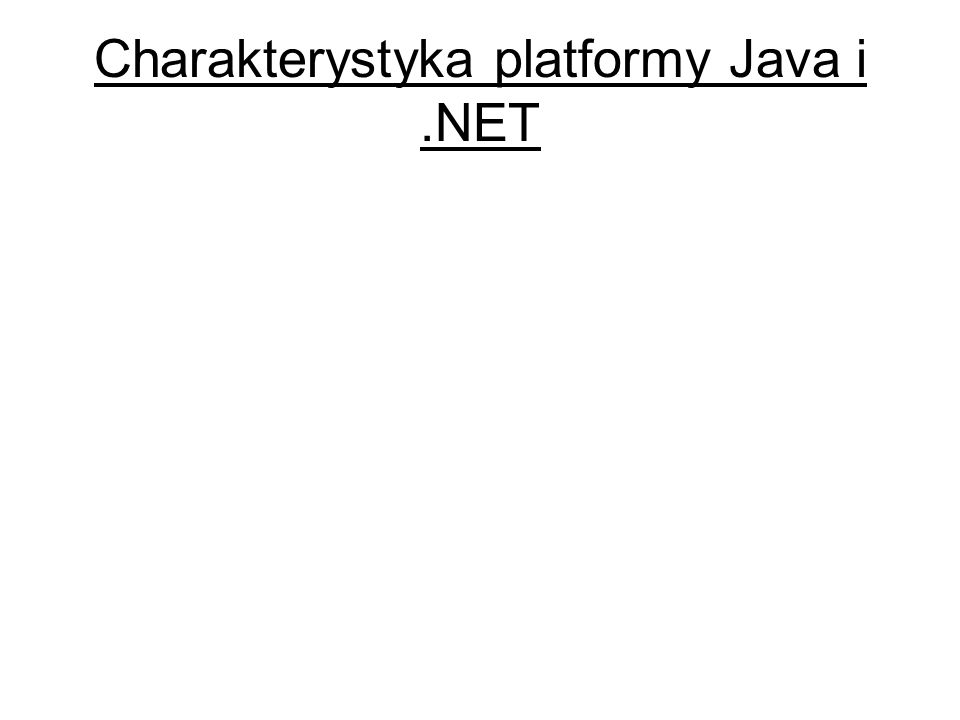 Charakterystyka platformy Java i.NET