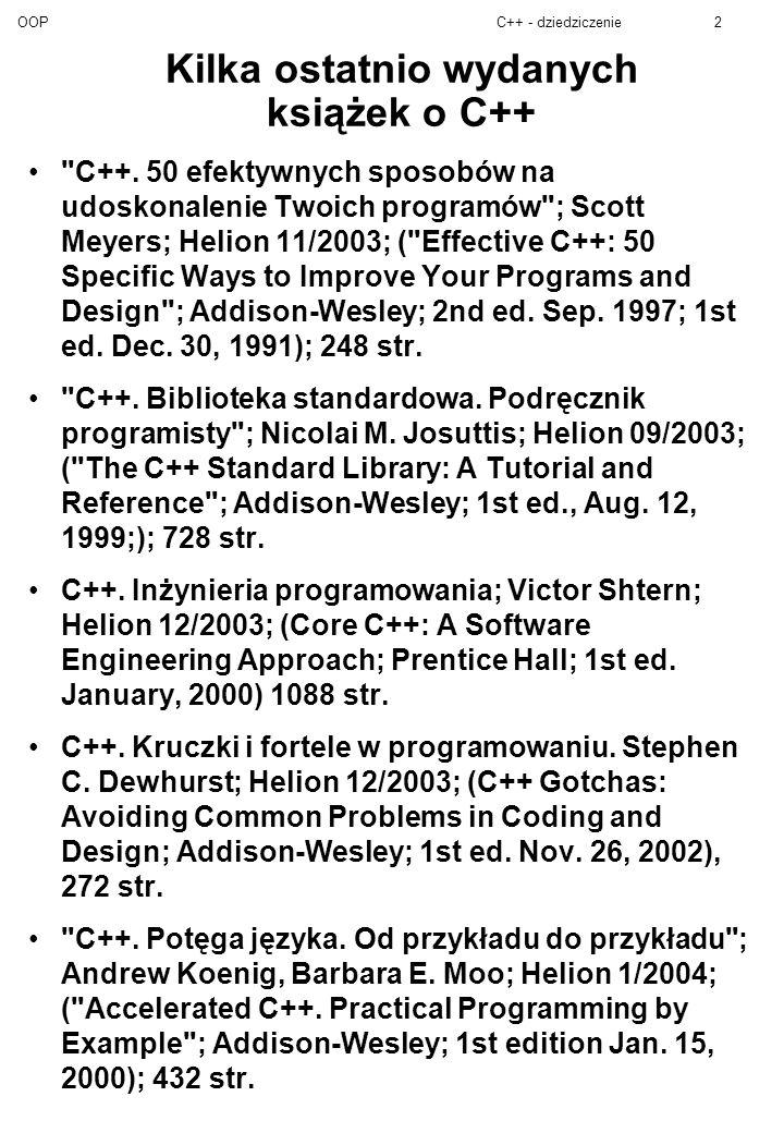 OOPC++ - dziedziczenie2 Kilka ostatnio wydanych książek o C++ C++.