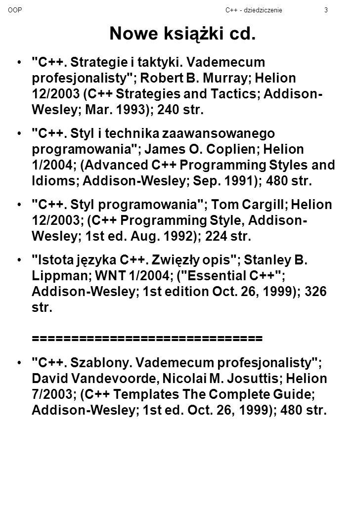 OOPC++ - dziedziczenie3 Nowe książki cd. C++. Strategie i taktyki.