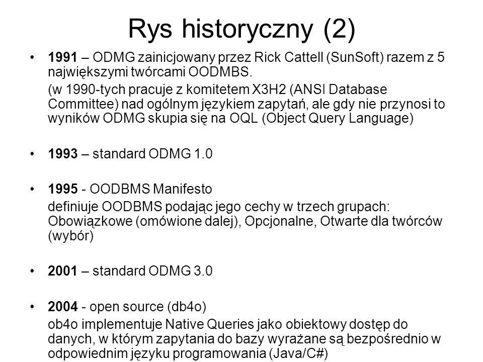 Języki ODB – wymagania ogólne uniwersalność – nie projektowany pod określony cel opisowość – wysoki poziom abstrakcji (obsługa dostępu ukonkretnionego na zbiory) optymalizowalność – reguły i strategie optymalizacyjne zamkniętość – możliwość opisania każdego wyniku wyrażenia języka w ramach danego modelu danych lub obiektu (wykorzystanie wyników zapytania jako wejścia w następnym) kompletność – każde pojęcie rozpatrywanego modelu danych musi mieć odpowiednik w języku rozszerzalność – obsługa typów zdefiniowanych przez użytkownika jak i system