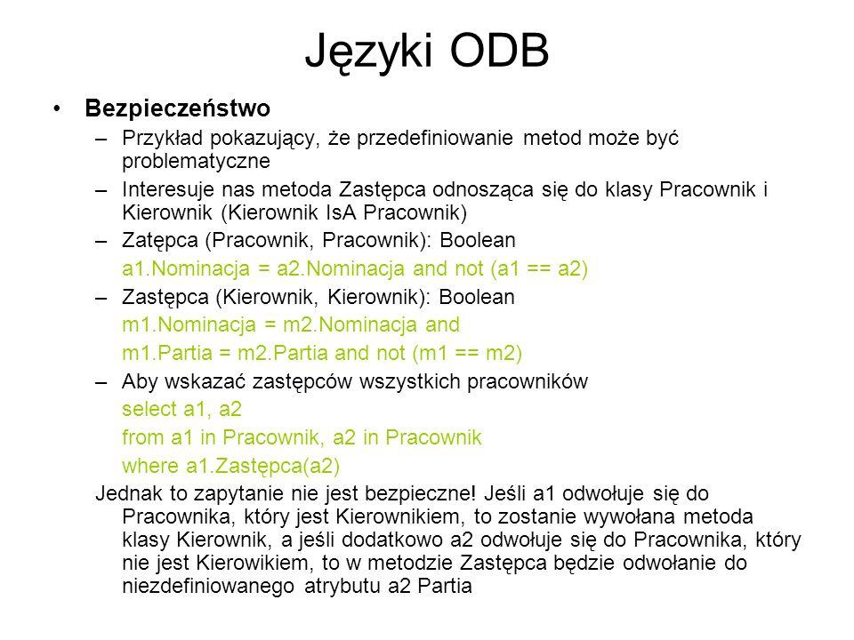 Języki ODB Bezpieczeństwo –Przykład pokazujący, że przedefiniowanie metod może być problematyczne –Interesuje nas metoda Zastępca odnosząca się do kla