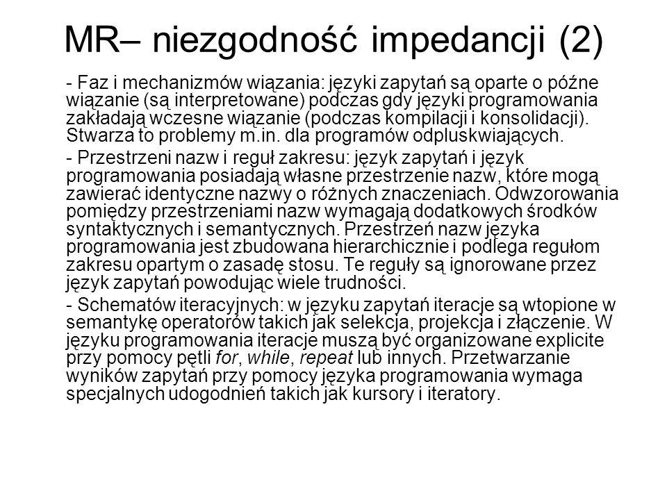 MR– niezgodność impedancji (2) - Faz i mechanizmów wiązania: języki zapytań są oparte o późne wiązanie (są interpretowane) podczas gdy języki programo