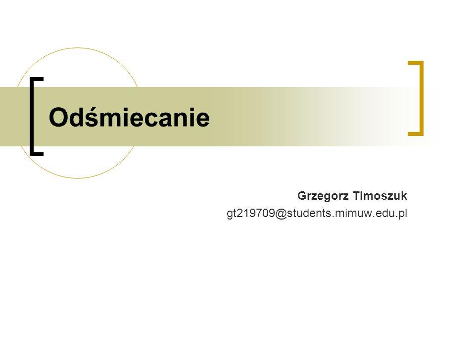 Odśmiecanie Grzegorz Timoszuk gt219709@students.mimuw.edu.pl
