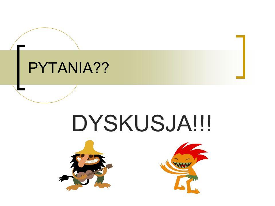 PYTANIA DYSKUSJA!!!