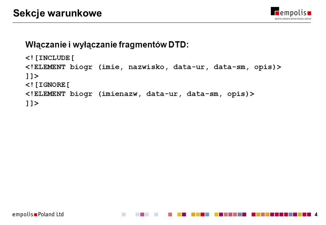 55 Sekcje warunkowe + encje parametryczne Zewnętrzny podzbiór DTD: ]]> ]]> Dokument zgodny z wersją 1: ]...