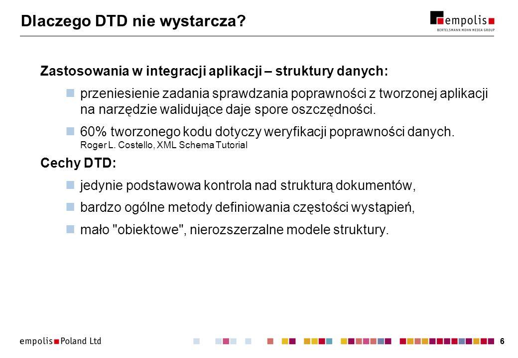 77 DTD – XML Schema Wywodzi się z SGML-a Specyficzna składnia 10 typów danych Zaprojektowany na potrzeby XML-a Składnia XML 41+ typów danych Typowy mieszany model zawartości Możliwość definiowania własnych typów danych.