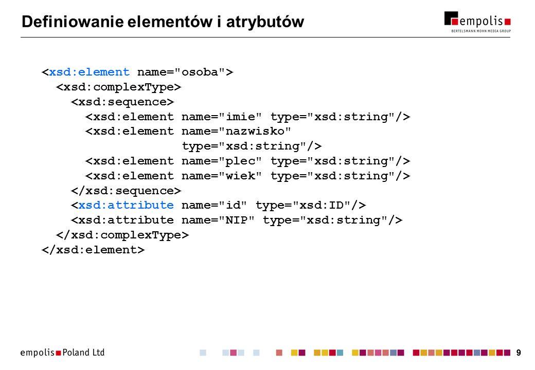 10 Określanie typu elementu/atrybutu Atrybut type : Podelement complexType lub simpleType :...