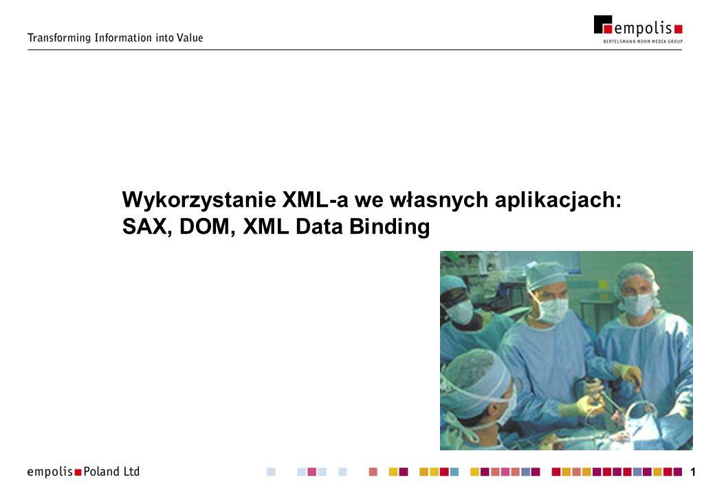 11 Wykorzystanie XML-a we własnych aplikacjach: SAX, DOM, XML Data Binding