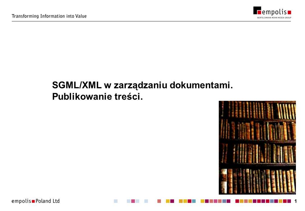 11 SGML/XML w zarządzaniu dokumentami. Publikowanie treści.