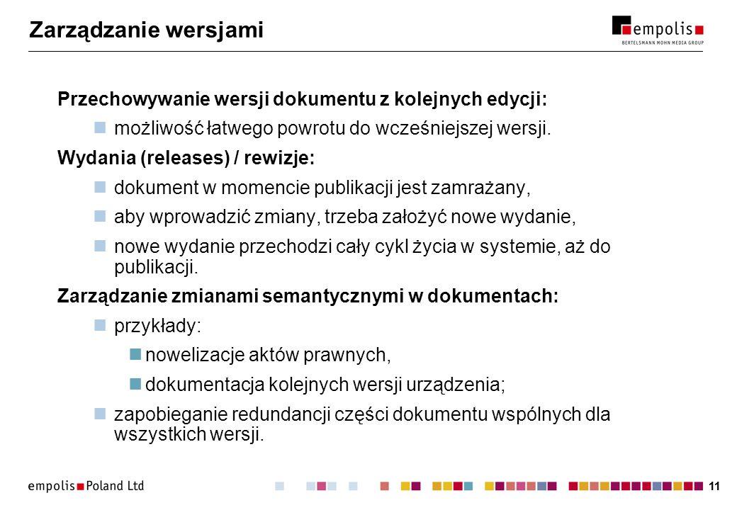 11 Zarządzanie wersjami Przechowywanie wersji dokumentu z kolejnych edycji: możliwość łatwego powrotu do wcześniejszej wersji.
