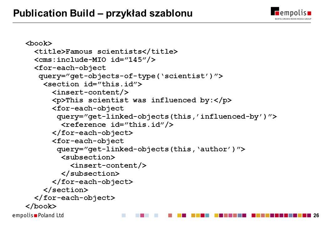 26 Publication Build – przykład szablonu Famous scientists This scientist was influenced by: