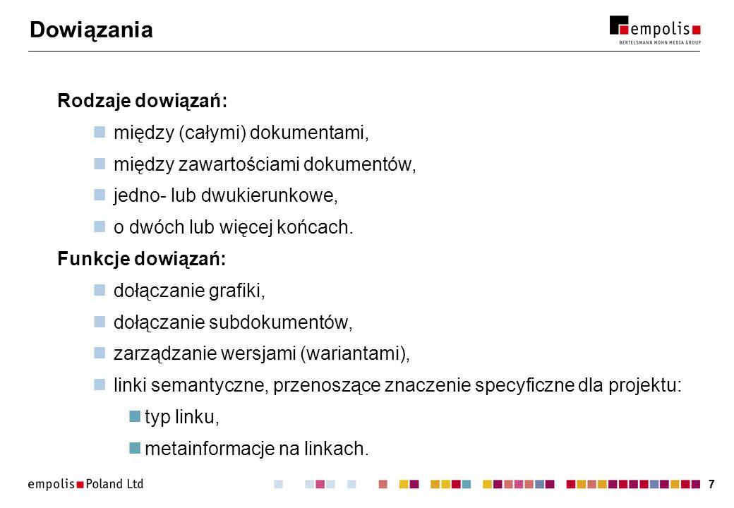 88 Linki semantyczne Nadanie znaczenia linkom: wyszukiwanie z użyciem faktów, efektywna nawigacja, automatyczne przetwarzanie.
