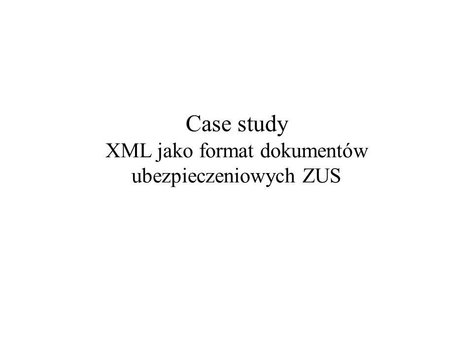 Case study XML jako format dokumentów ubezpieczeniowych ZUS
