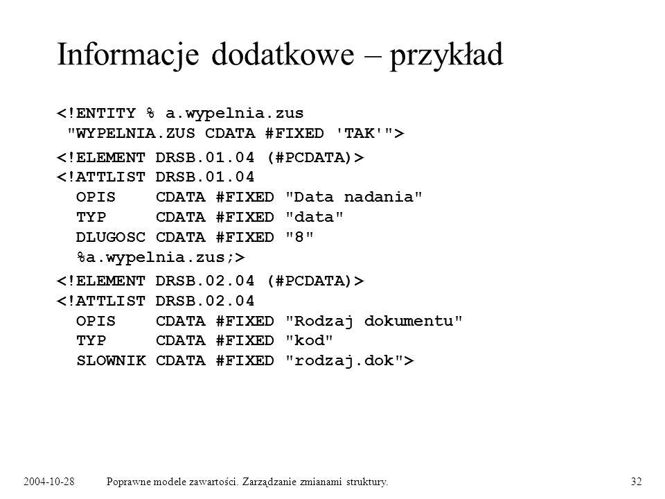 2004-10-28Poprawne modele zawartości. Zarządzanie zmianami struktury.32 Informacje dodatkowe – przykład