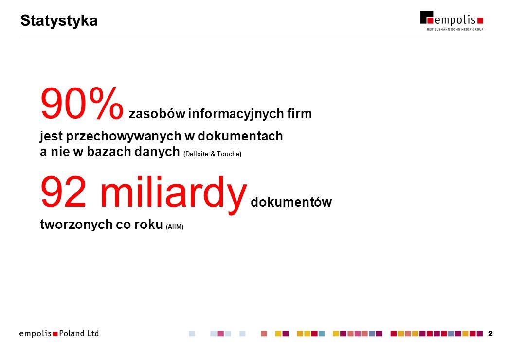 22 Statystyka 90% zasobów informacyjnych firm jest przechowywanych w dokumentach a nie w bazach danych (Delloite & Touche) 92 miliardy dokumentów twor