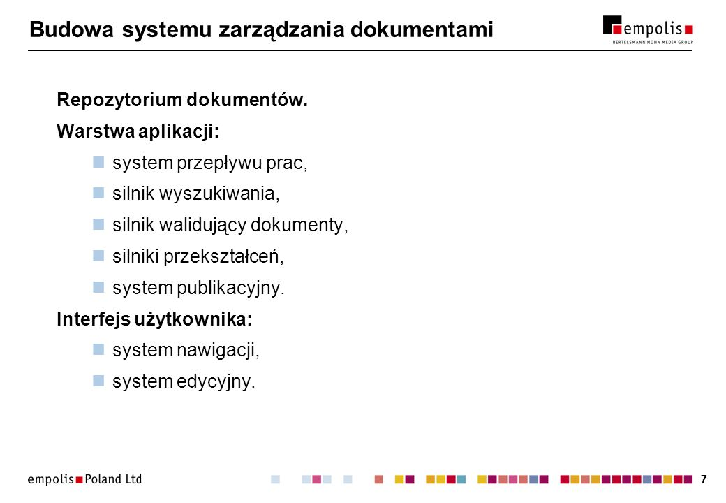 77 Budowa systemu zarządzania dokumentami Repozytorium dokumentów. Warstwa aplikacji: system przepływu prac, silnik wyszukiwania, silnik walidujący do
