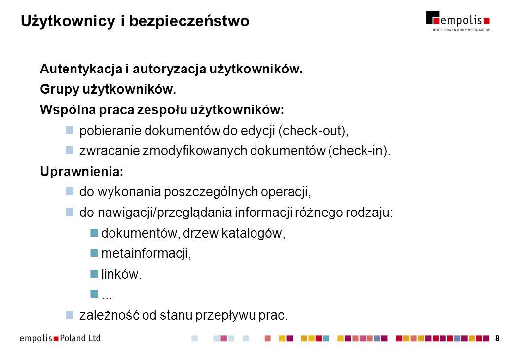 88 Użytkownicy i bezpieczeństwo Autentykacja i autoryzacja użytkowników. Grupy użytkowników. Wspólna praca zespołu użytkowników: pobieranie dokumentów
