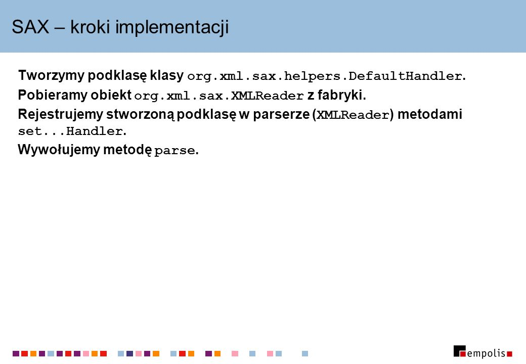 Filtry SAX Implementują interfejs org.xml.sax.XMLFilter.