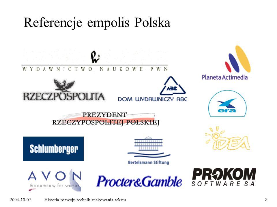 2004-10-07Historia rozwoju technik znakowania tekstu8 Referencje empolis Polska