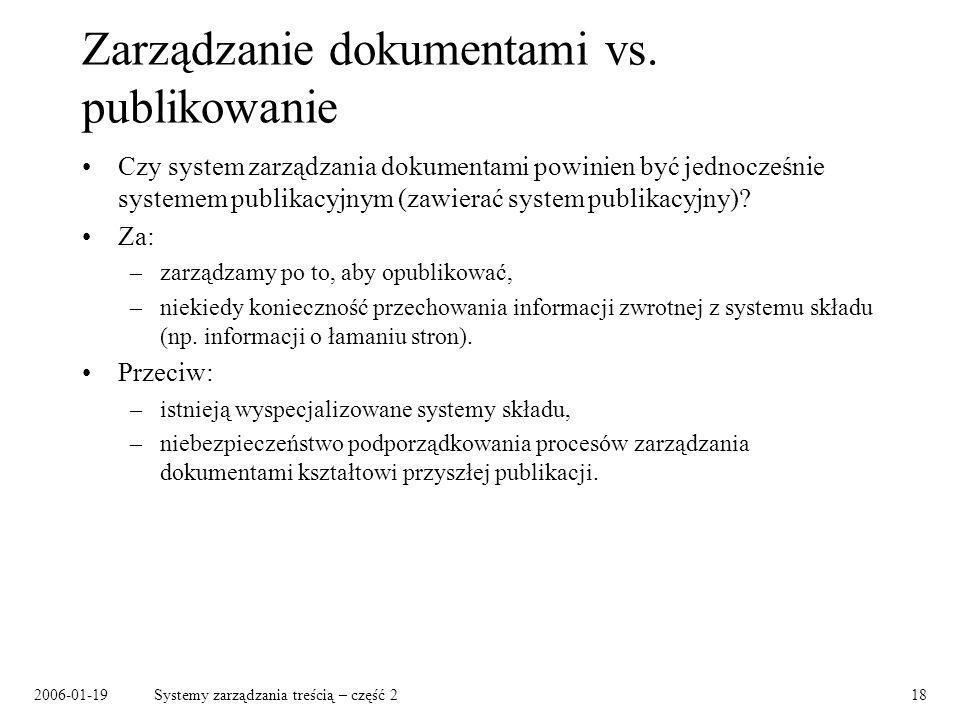 2006-01-19Systemy zarządzania treścią – część 218 Zarządzanie dokumentami vs.