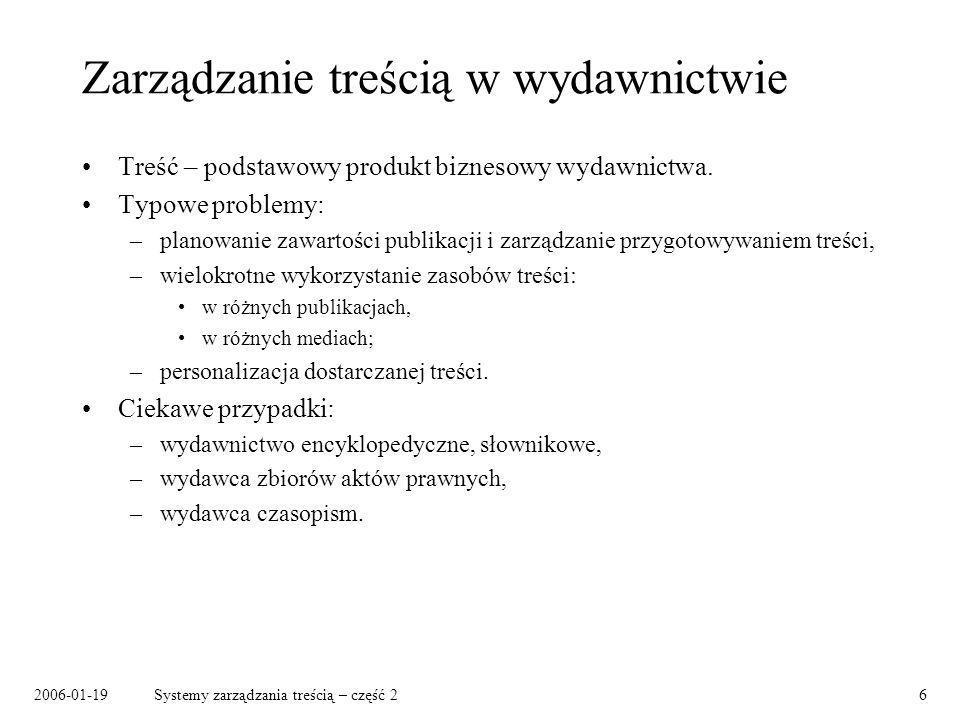 2006-01-19Systemy zarządzania treścią – część 27 Dowiązania Rodzaje dowiązań: –między (całymi) dokumentami, –między zawartościami dokumentów, –jedno- lub dwukierunkowe, –o dwóch lub więcej końcach.