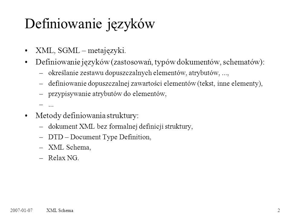 2007-01-07XML Schema3 Poprawność dokumentów Dokument XML poprawny składniowo (ang.