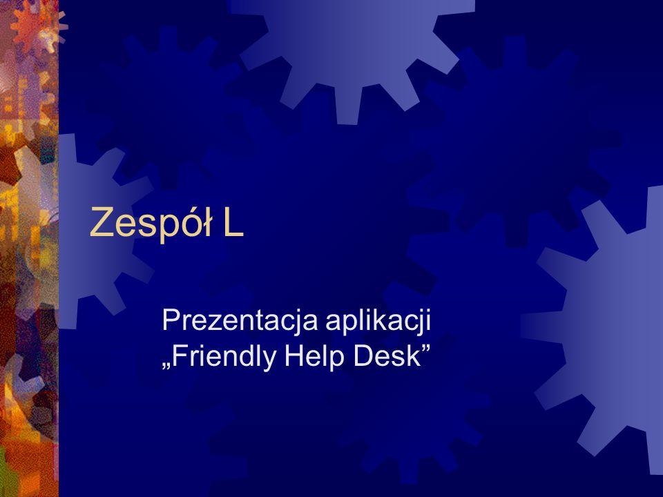 Zespół L Prezentacja aplikacji Friendly Help Desk