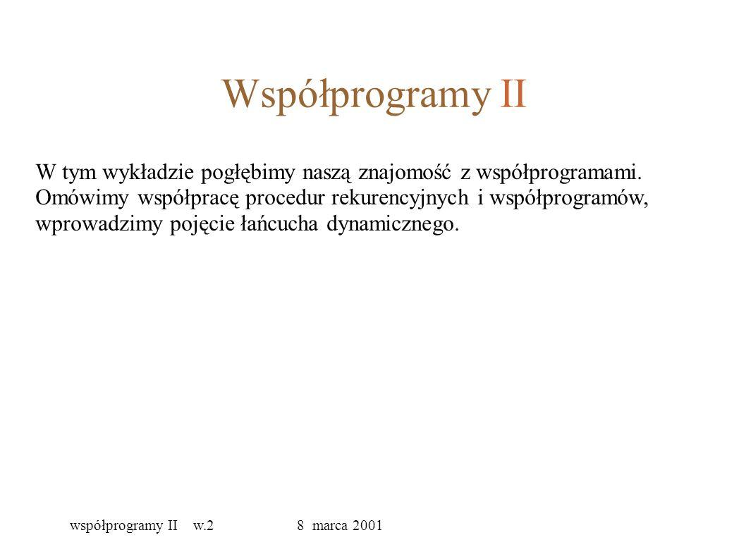 Współprogramy II W tym wykładzie pogłębimy naszą znajomość z współprogramami.