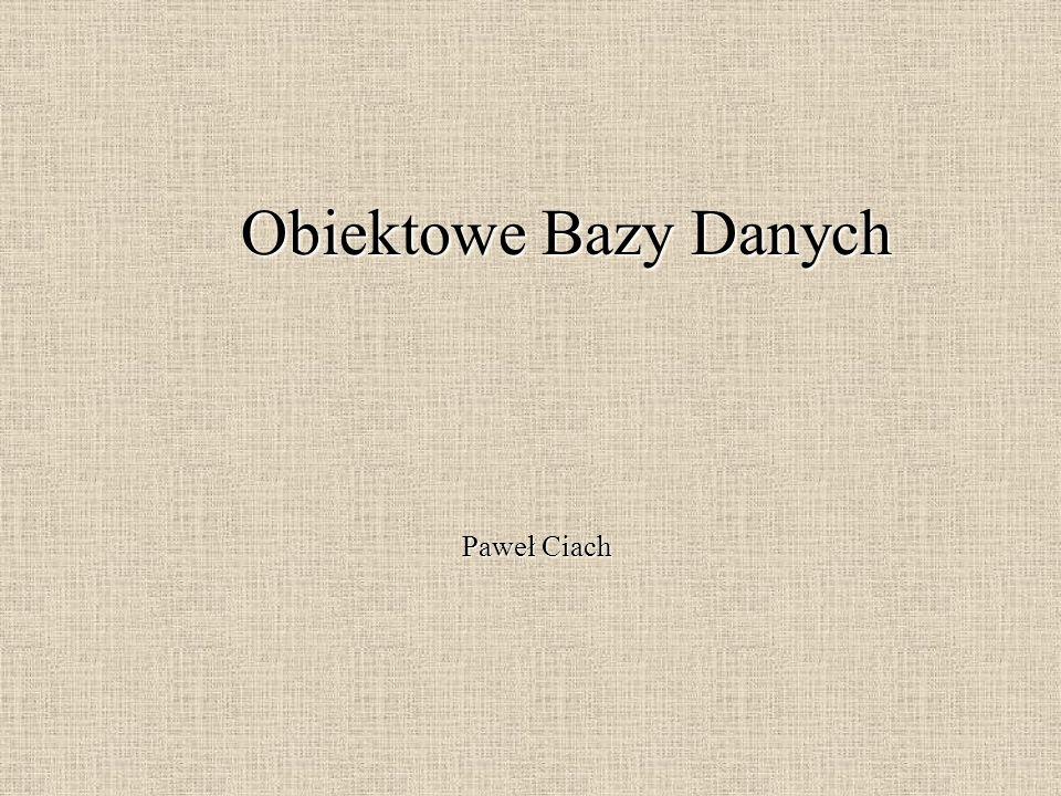 Języki OBD Jawne złączanie: select p,f from p in Osoba, f in Pojazd where P.Nazwisko = f.producent.Dyrektor.Nazwisko; Metody: select a1, a2 from a1 in Pracownik, a2 in Pracownik where a1.Zastępca (a2); select Wiek from Osoba where Nazwisko = Kowalski