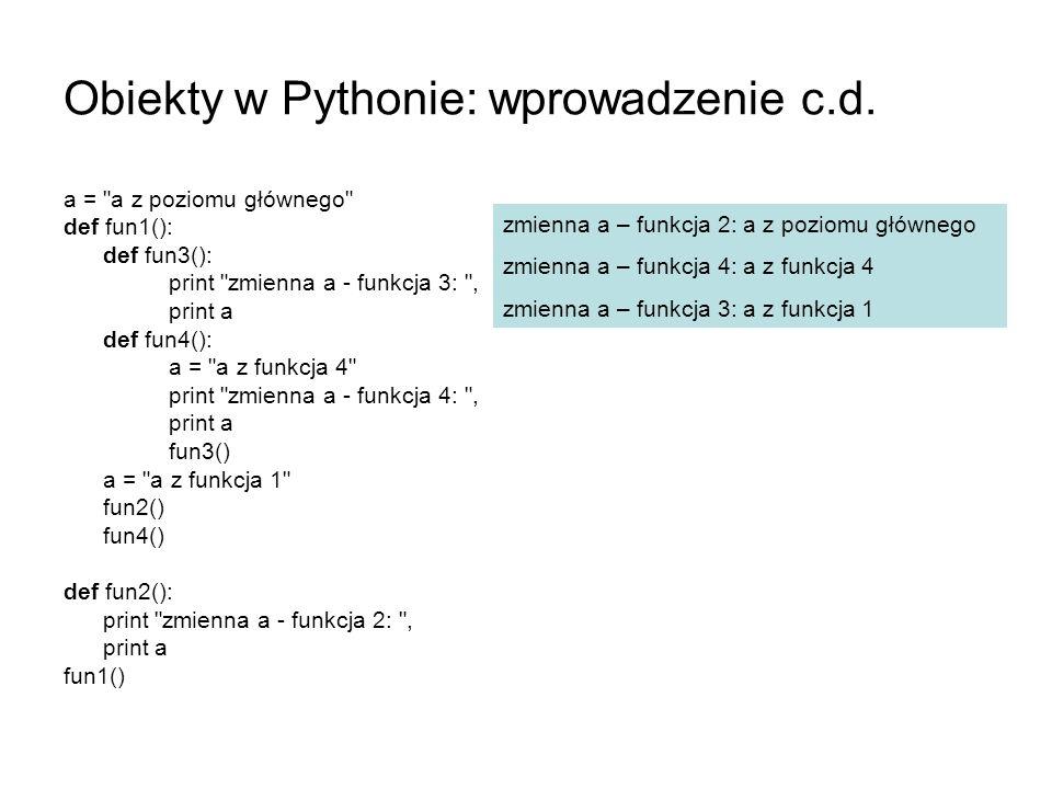 Obiekty w Pythonie: wprowadzenie c.d. a =