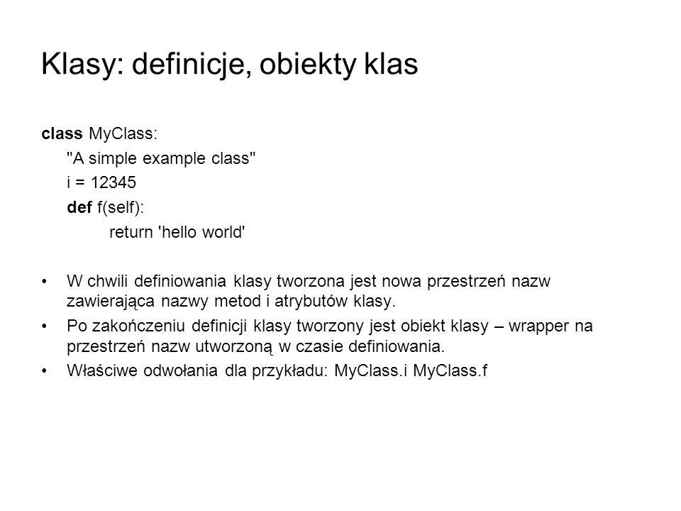 Klasy: definicje, obiekty klas class MyClass: