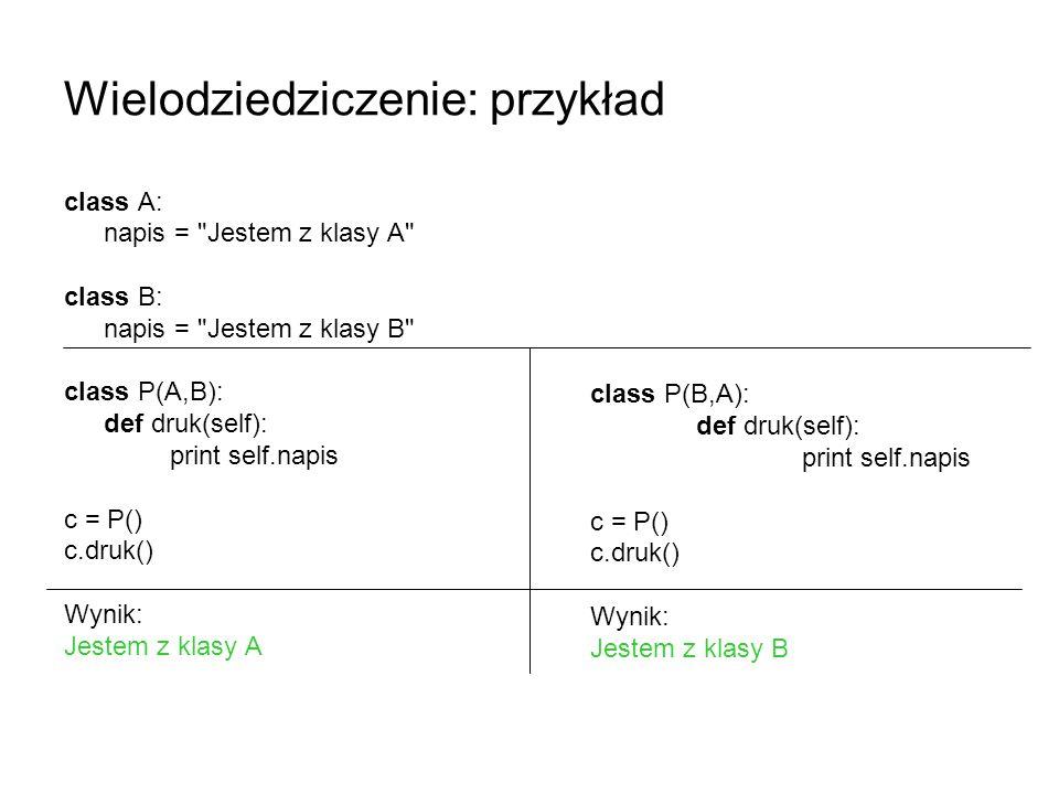 Wielodziedziczenie: przykład class A: napis =