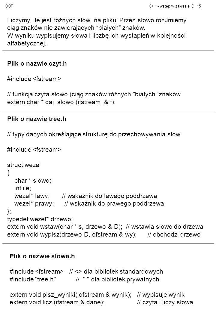 OOPC++ - wstêp w zakresie C15 Liczymy, ile jest różnych słów na pliku.