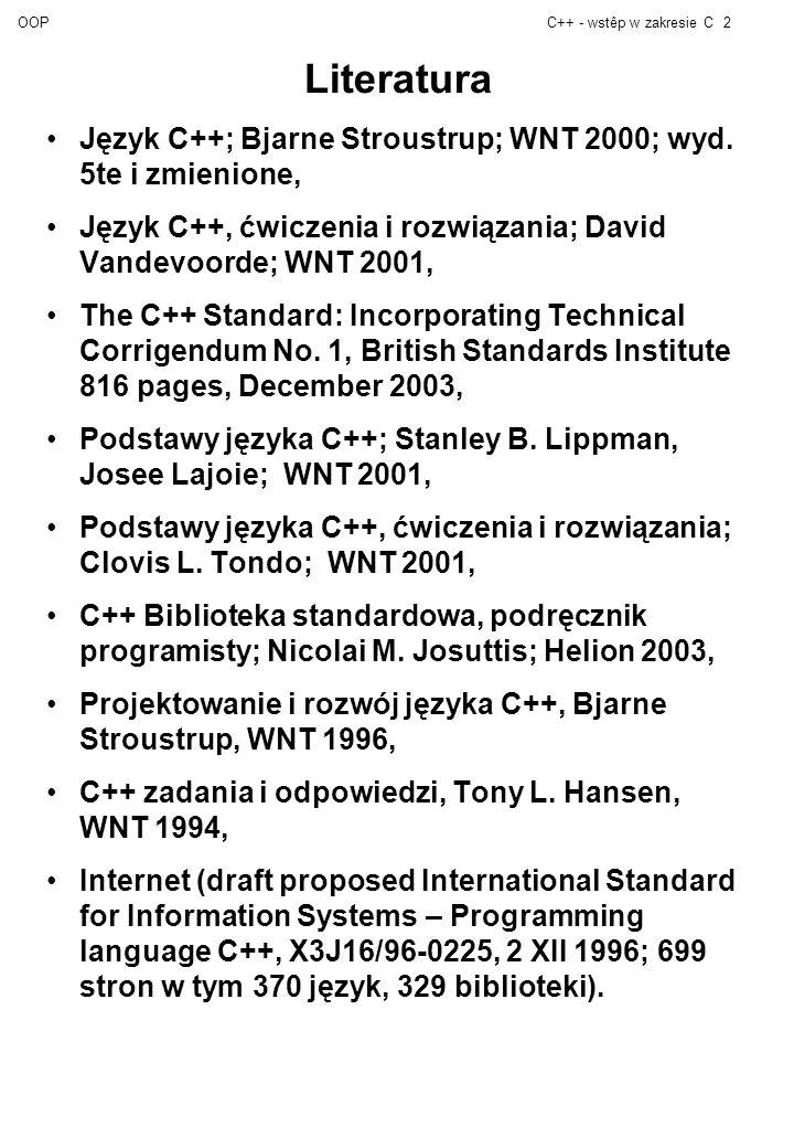 OOPC++ - wstêp w zakresie C2 Literatura Język C++; Bjarne Stroustrup; WNT 2000; wyd.