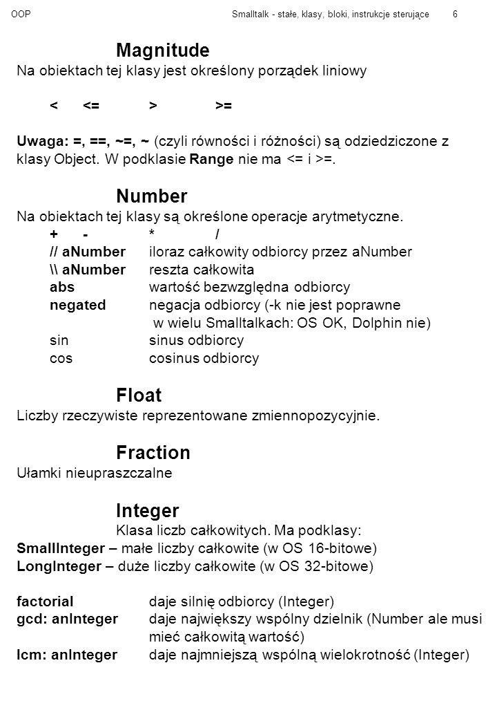 OOPSmalltalk - stałe, klasy, bloki, instrukcje sterujące7 Bloki Bloki są obiektami klasy BlockContext.