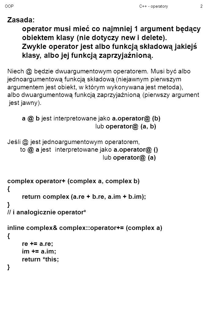 OOPC++ - operatory3 Przeciążenie operatora << class ostream { //....