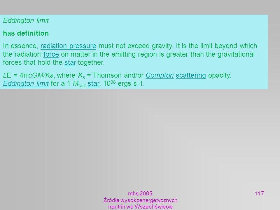 mhs 2005 Żródła wysokoenergetycznych neutrin we Wszechświecie 117 Eddington limit has definition In essence, radiation pressure must not exceed gravit