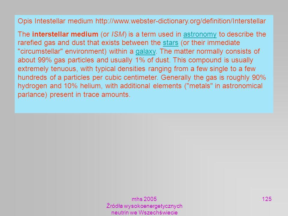 mhs 2005 Żródła wysokoenergetycznych neutrin we Wszechświecie 125 Opis Intestellar medium http://www.webster-dictionary.org/definition/Interstellar Th