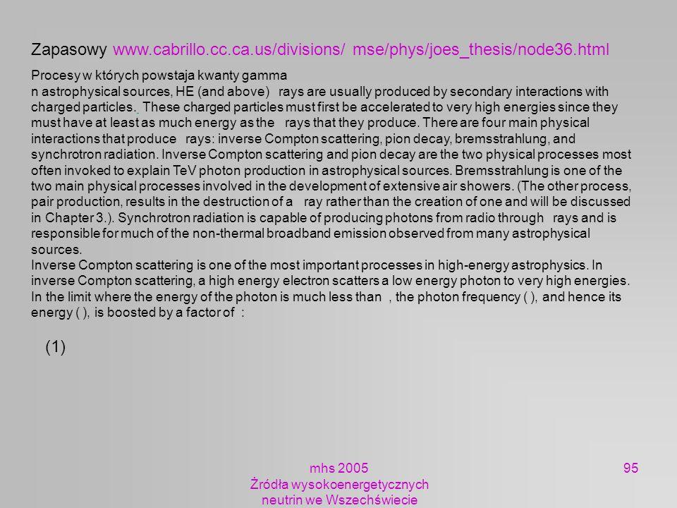 mhs 2005 Żródła wysokoenergetycznych neutrin we Wszechświecie 95 Zapasowy www.cabrillo.cc.ca.us/divisions/ mse/phys/joes_thesis/node36.html Procesy w