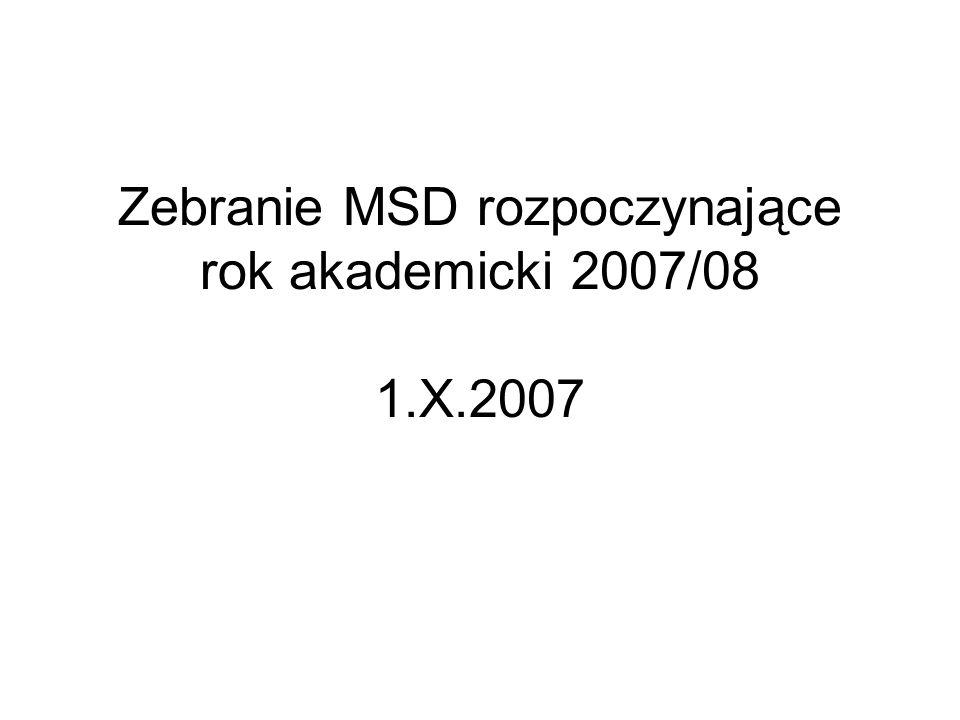 Zebranie MSD rozpoczynające rok akademicki 2007/08 1.X.2007
