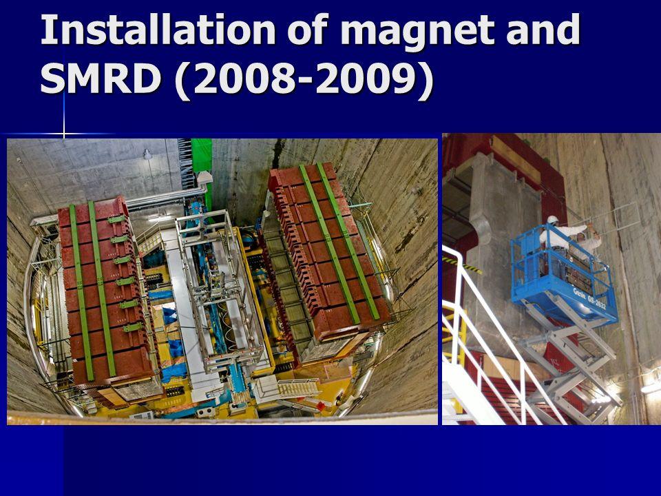 Installation of magnet and SMRD (2008-2009)